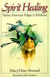 Mary Dean Atwood Spirit Healing Native American Magic Medicine