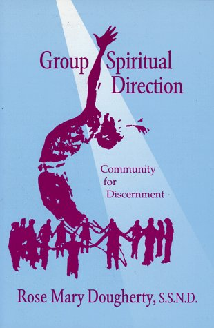 Rose Mary Doughtery Group Spiritual Direction Community For Discernment