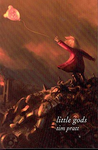 Tim Pratt Little Gods