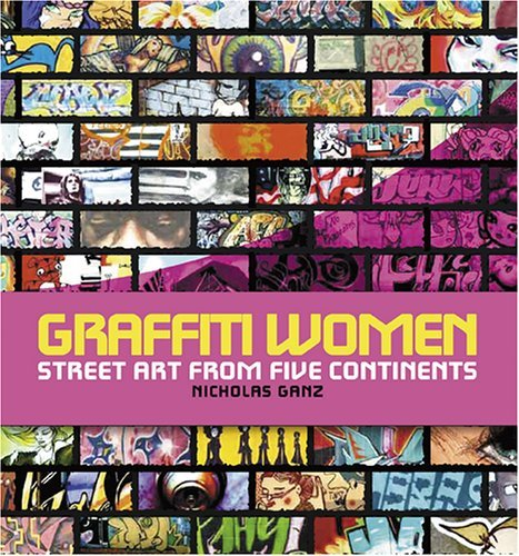 Nicholas Ganz Graffiti Women Street Art From Five Continents