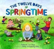Deborah Lee Rose Twelve Days Of Springtime A School Counting Book First Edition