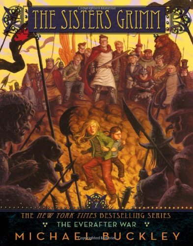 Michael Buckley The Sisters Grimm Book #7 The Everafter War