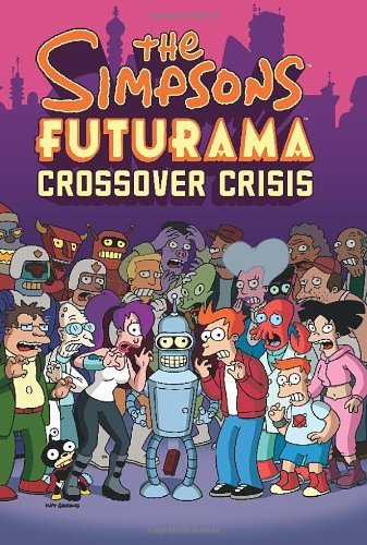 Matt Groening The Simpsons Futurama Crossover Crisis [with Colle