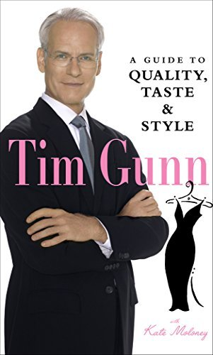 Tim Gunn Tim Gunn A Guide To Quality Taste & Style
