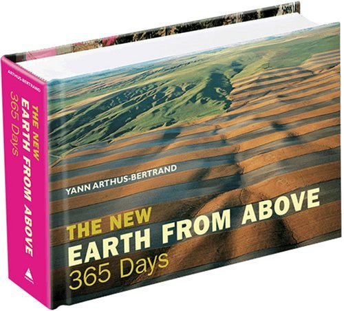 Yann Arthus Bertrand New Earth From Above The 365 Days