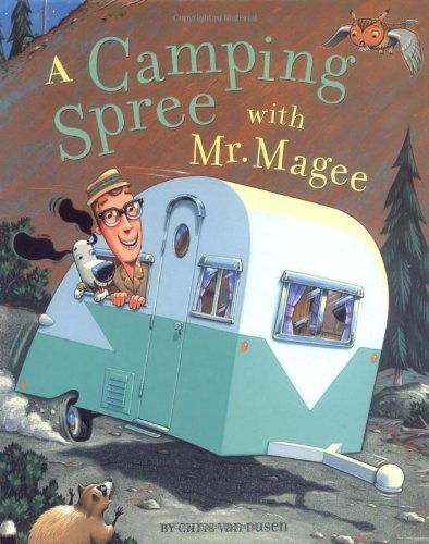 Chris Van Dusen A Camping Spree With Mr. Magee