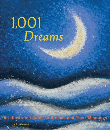 jack-altman-1-001-dreams-an-illustrated-guide-to-dreams-and-their-meanings