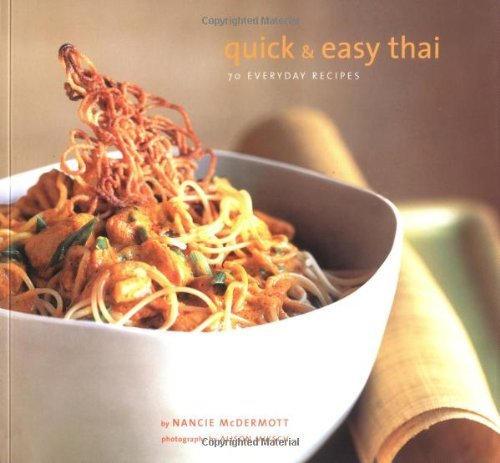 Nancie Mcdermott Quick And Easy Thai 70 Everyday Recipes