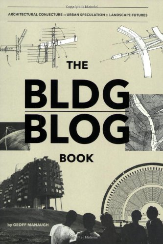 Geoff Manaugh The Bldgblog Book Architectural Conjecture; Urban Speculation; Land