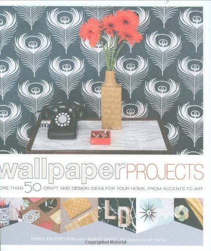 Derek Fagerstrom Wallpaper Projects More Than 50 Craft And Design Ideas For Your Home