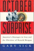 Gary Sick October Surprise America's Hostages In Iran And T