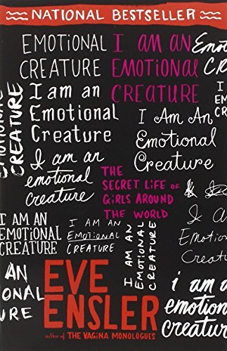 Eve Ensler I Am An Emotional Creature The Secret Life Of Girls Around The World