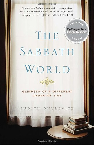 Judith Shulevitz The Sabbath World Glimpses Of A Different Order Of Time