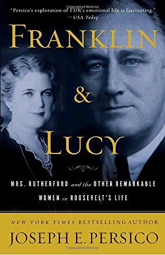 joseph-e-persico-franklin-and-lucy-mrs-rutherfurd-and-the-other-remarkable-women-in