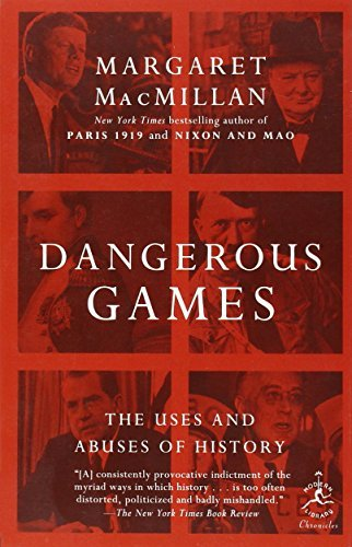 margaret-macmillan-dangerous-games-the-uses-and-abuses-of-history