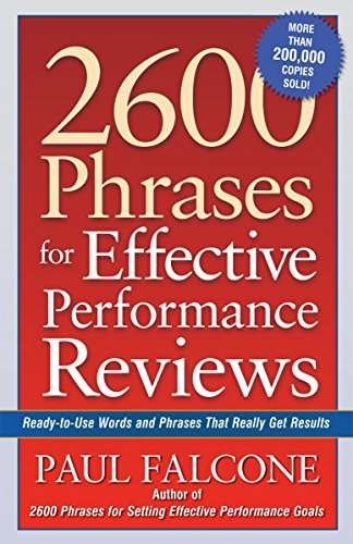 Paul Falcone 2600 Phrases For Effective Performance Reviews Ready To Use Words And Phrases That Really Get Re Special