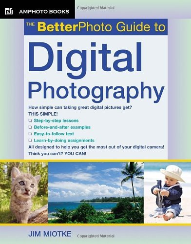 Jim Miotke The Betterphoto Guide To Digital Photography