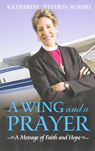 Katharine Jefferts Schori A Wing And A Prayer A Message Of Faith And Hope