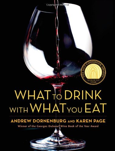 Karen Page What To Drink With What You Eat The Definitive Guide To Pairing Food With Wine B
