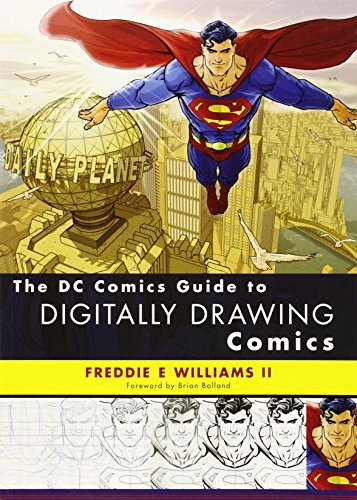 Freddie E. Williams The Dc Comics Guide To Digitally Drawing Comics
