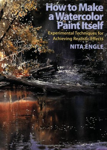 Nita Engle How To Make A Watercolor Paint Itself Experimental Techniques For Achieving Realistic E