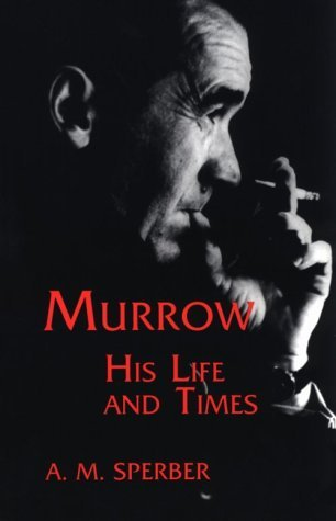 A. M. Sperber Murrow His Life And Times Revised