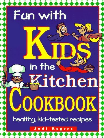 Judi Rogers Fun With Kids In The Kitchen Spiral