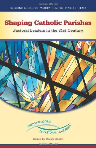 Carole Ganim Shaping Catholic Parishes Pastoral Leaders In The Twenty First Century