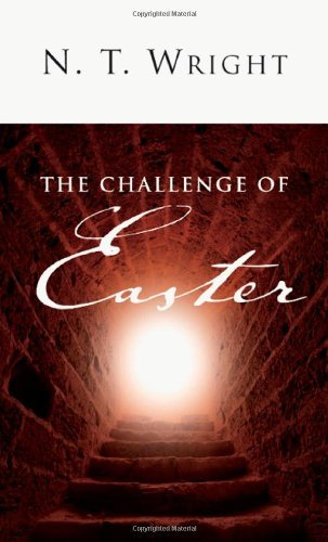N. T. Wright The Challenge Of Easter