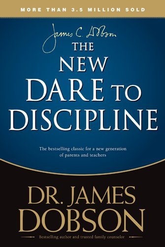 James C. Dobson New Dare To Discipline The