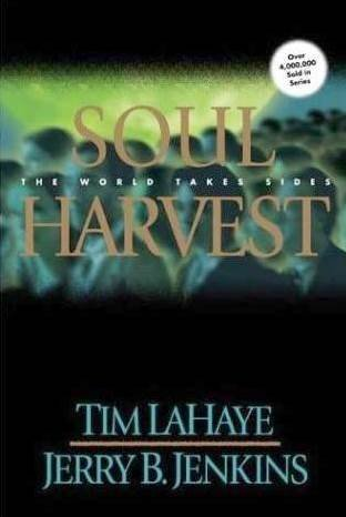 Tim Lahaye Soul Harvest The World Takes Sides