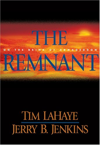 Tim Lahaye The Remnant On The Brink Of Armageddon