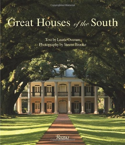 Laurie Ossman Great Houses Of The South