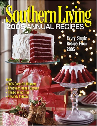 Oxmoor House Southern Living Annual Recipes 2005