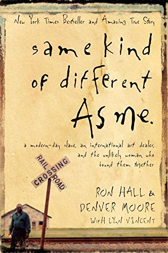 Ron Hall Same Kind Of Different As Me A Modern Day Slave An International Art Dealer