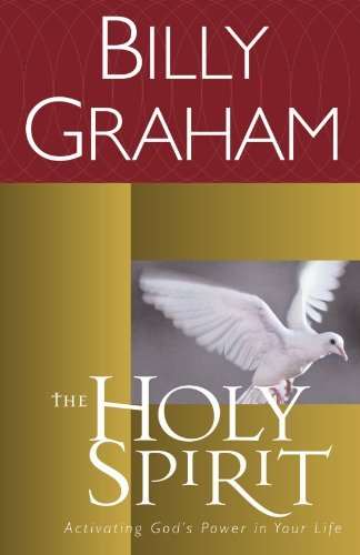 Billy Graham The Holy Spirit Activating God's Power In Your Life