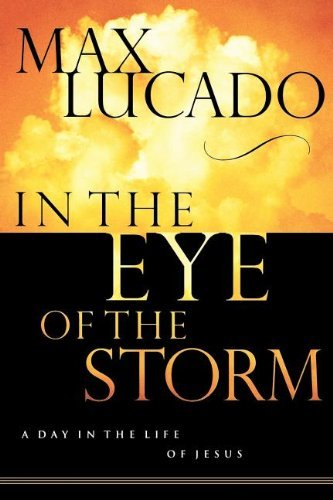 Max Lucado In The Eye Of The Storm