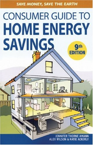 Jennifer Thorne Amann Consumer Guide To Home Energy Savings Save Money Save The Earth