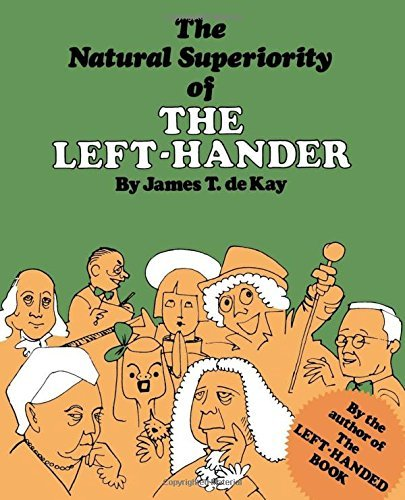 James Tertius Dekay The Natural Superiority Of The Left Hander
