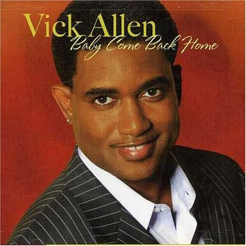 Vick Allen Baby Come Back Home