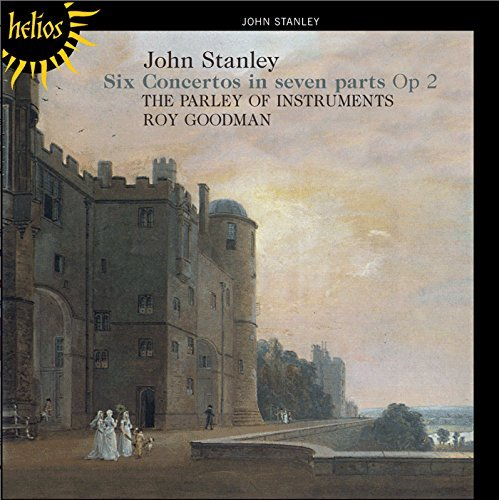 J. Stanley Six Concertos In Seven Parts O Goodman Parley Of Instruments