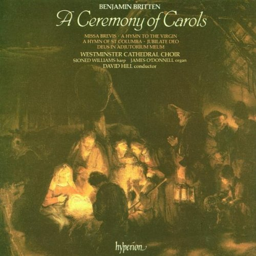 B. Britten/Ceremony Of Carols/Missa Brevi@Williams (Hrp)/O'Konnell (Org)@Hill/Westminster Cathedral Cho