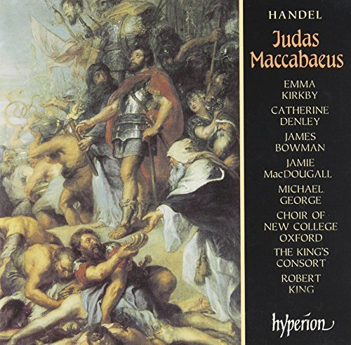George Frideric Handel Judas Maccabaeus Kirkby Denley Bowman George & King King's Consort