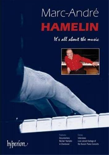Marc Andre Hamelin It's All About The Music Hamelin (pno)