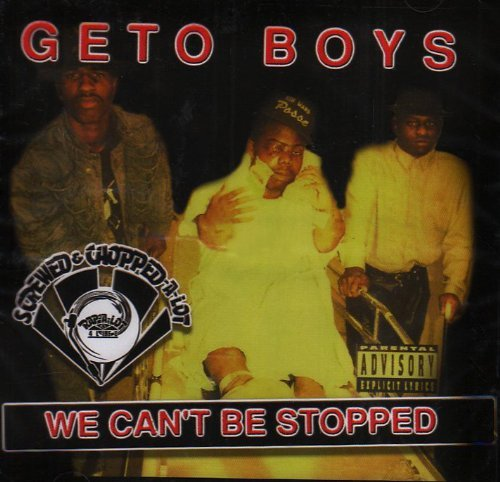 Geto Boys We Can't Be Stopped Explicit Version Screwed Version