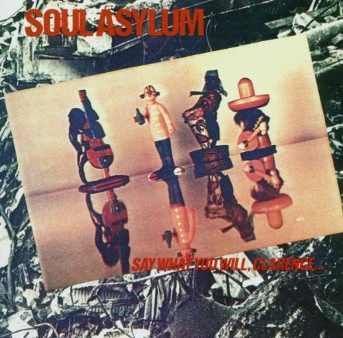 Soul Asylum Say What You Will Clarence
