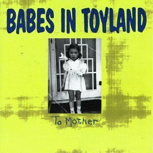 babes-in-toyland-to-mother