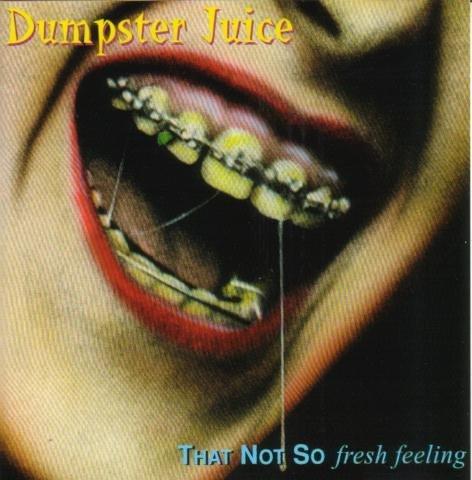 dumpster-juice-that-not-so-fresh-feeling