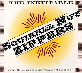 Squirrel Nut Zippers Inevitable
