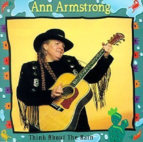 Ann Armstrong Think About The Rain